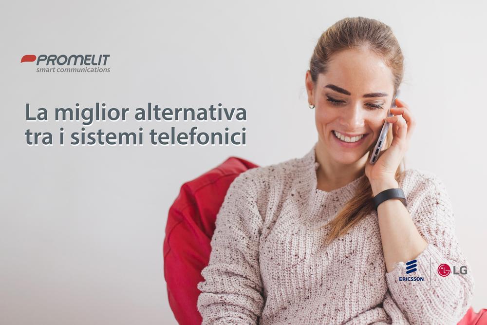 Promelit ed Ericsson LG Enterprise, la migliore alternativa al sistema telefonico Panasonic